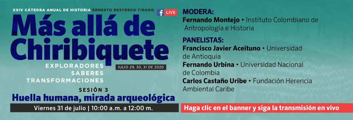 XXIV Cátedra Anual de Historia Ernesto Restrepo Tirado  Sesión 3:...